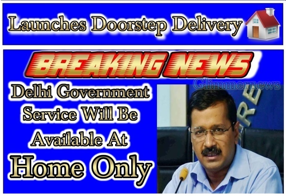 Arvind Kejriwal Launches Doorstep Delivery Services